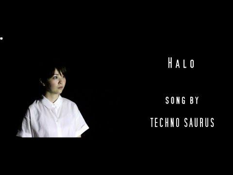 テクノサウルス【Halo】Music video