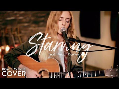 Starving - Hailee Steinfeld, Grey ft. Zedd (Boyce Avenue ft. Megan Davies cover) on Spotify & iTunes