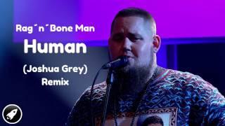 human-rognbone-man-joshua-grey-remix.jpg