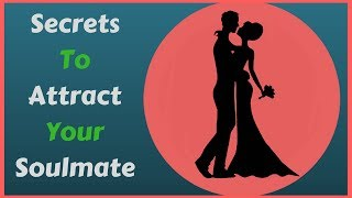 6 secrets to attract your soulmate in just 30 days using the law of attraction