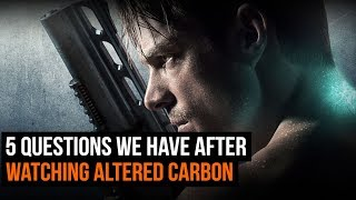 5 Questions We Have After Watching Altered Carbon