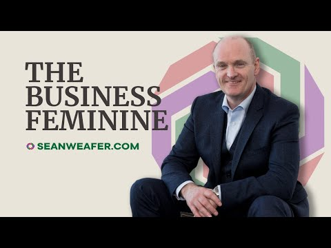 SeanWeafer.com: The Business Feminine: Releasing the Power Within.