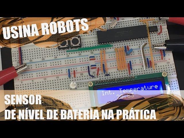 SENSOR DE BATERIA NA PRÁTICA | Usina Robots US-2 #072