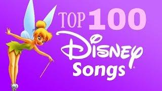 The Top 100 Disney Songs! (2018)