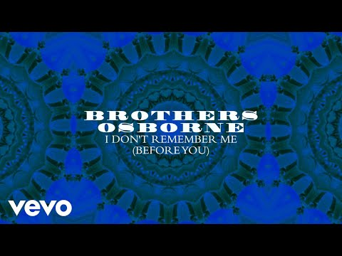 Brothers Osborne - I Don't Remember Me (Before You) (Official Audio)