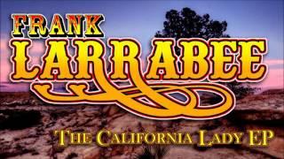 Frank Larrabee- The California Lady EP