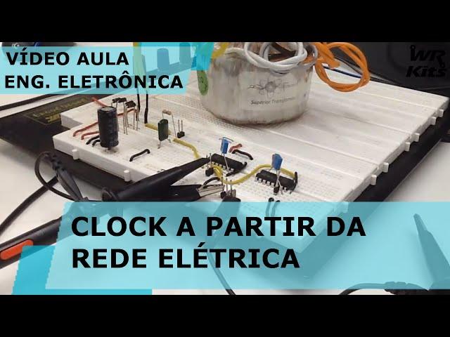 CLOCK A PARTIR DA REDE ELÉTRICA | Vídeo Aula #134