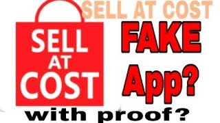 SELL AT COST IT IS FAKE APP? My Experience Is Very Bad Sell At Cost haul starting ₹2/-must watch