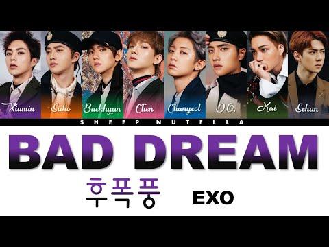 EXO 엑소 — Bad Dream (후폭풍) [Color Coded Lyrics HAN/ROM/ENG]