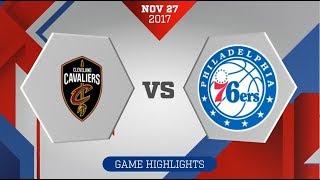 Cleveland Cavaliers vs Philadelphia 76ers: November 27, 2017