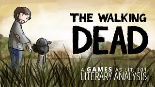 Games as Lit. 101 - Literary Analysis: The Walking Dead