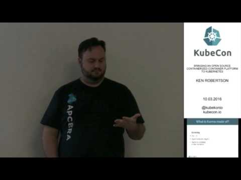 Day 1, Bringing an open source Containerized Container Platform to Kubernetes; KubeCon EU 2016