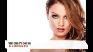Simona Poposka - Ne ni e kriv nikoj drug
