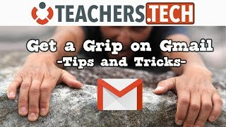 Get a Grip on Gmail - Beginners Tutorial and Tips & Tricks