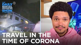Travel In The Time Of Coronavirus | The Daily Social Distancing Show