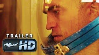 HIGH LIFE   Official HD Trailer (2018)   ROBERT PATTINSON   Film Threat Trailers