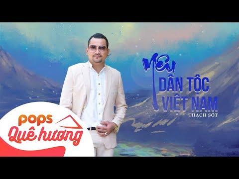 Yêu Dân Tộc Việt Nam | Thạch Sớt