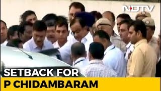 Setback For P Chidambaram, Top Court Says His Petition 'In..