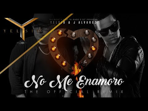 J Álvarez & Yelsid - No Me Enamoro [Official Remix]