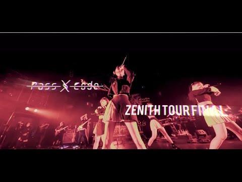 PassCode - ZENITH TOUR 2017 FINAL SERIES at TSUTAYA O-EAST [Trailer]