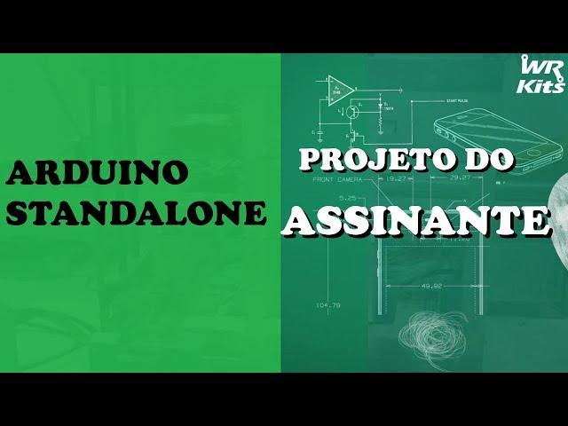 ARDUINO STANDALONE | Projeto do Assinante