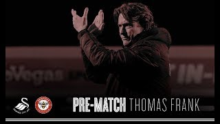 Thomas Frank's pre-Swansea City Press Conference