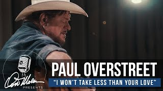 Paul Overstreet - I Won't Take Less Than Your Love   Country Music