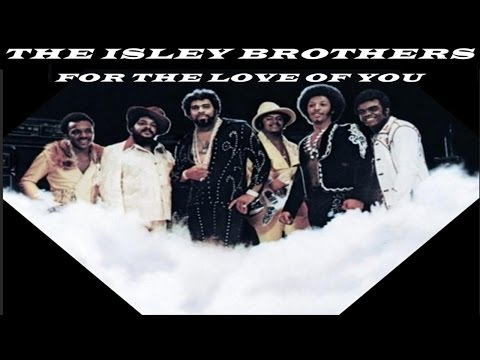 THE ISLEY BROTHERS - FOR THE LOVE OF YOU (TRADUÇÃO)