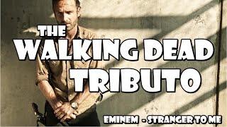 The Walking Dead - Eminem - Stranger To Me