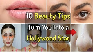 10 Beauty Tips to Turn You Into a Hollywood Star - Skin, Face, Hairs, Body Top Beauty Secrets