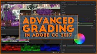 Advanced Grading with Adobe CC 2017