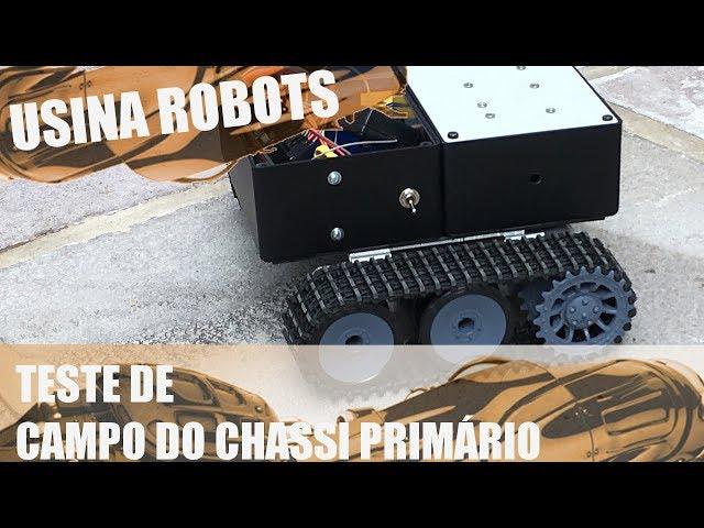 CHASSI PRIMÁRIO E TESTE DE CAMPO! | Usina Robots US-2 #038