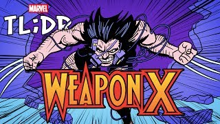 Weapon X in 3 Minutes - Marvel TL;DR