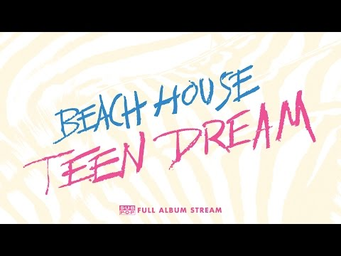 Beach House - Teen Dream [FULL ALBUM STREAM]