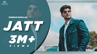 Jatt – Gurnam Bhullar Video HD