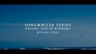 """Songwriter Series - Writing """"God of Wonders"""" with Joe Steven"""