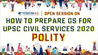 Open Session | How to prepare GS for UPSC Civil Services 2020 | Polity