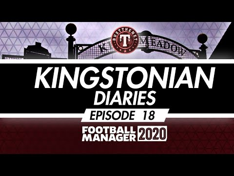 Kingstonian Diaries Ep 18 Football Manager 2020