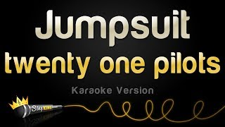 twenty one pilots - Jumpsuit (Karaoke Version)
