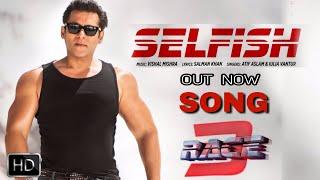 Race 3 New Song Selfish Release | Salman khan| Jacqueline Fernandez| Atif Aslam| Lulia Vantur,Race 3