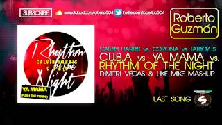 Calvin Harris - C.U.B.A vs. Rhythm Of The Night vs. Ya Mama (Dimitri Vegas & Like Mike Mashup)