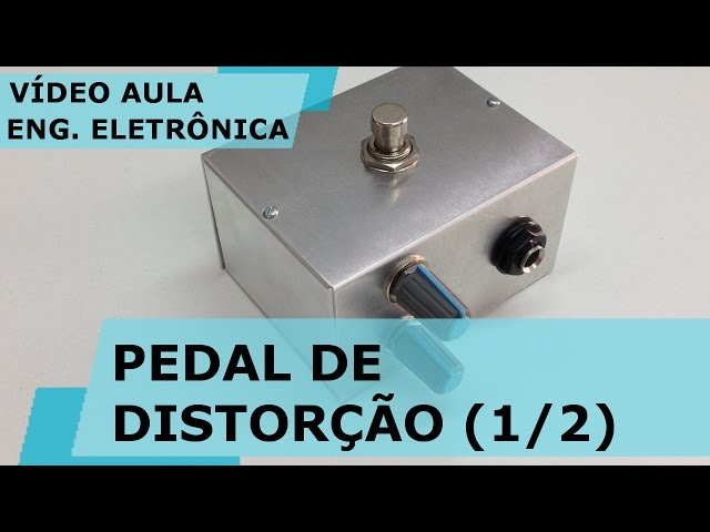 PEDAL DE DISTORÇÃO CASEIRO (parte 1/2) | Vídeo Aula #154
