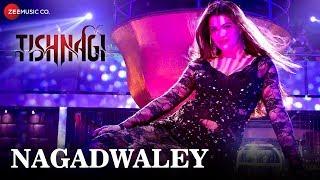 Nagadwaley – Tishnagi