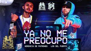 Herencia De Patrones - Ya No Me Preocupo ft. Los Del Puerto [Official Video]
