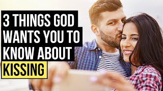 Should Christians Wait to Kiss Until They Are Married?