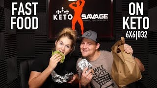 Fast Food On Keto, Should You Eat It??? | 6X6 | 032
