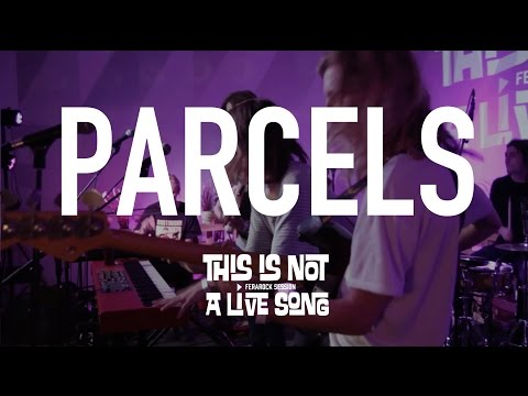 This is Not A Live Song Ferarock Sessions - PARCELS