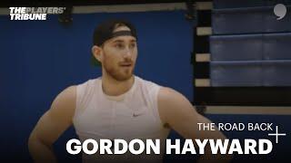 The Road Back with Gordon Hayward