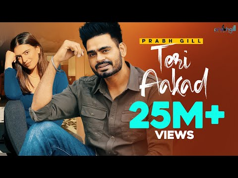 Teri Aakad - Official Music Video - Prabh Gill