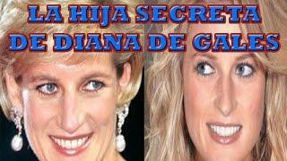 LA HIJA SECRETA DE DIANA DE GALES